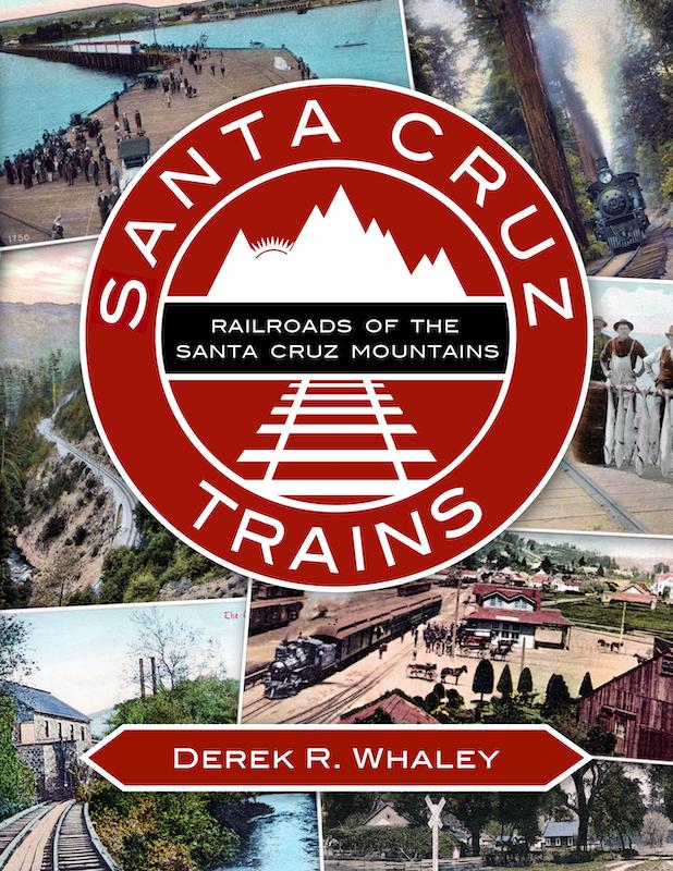 Santa Cruz Trains: Railroads of the Santa Cruz Mountains book cover