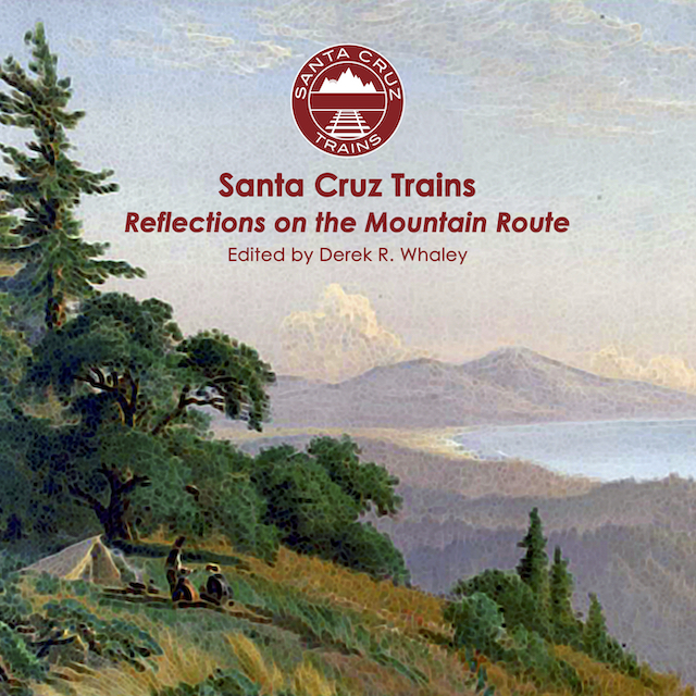 Santa Cruz Trains: Reflections on the Mountain Route book cover