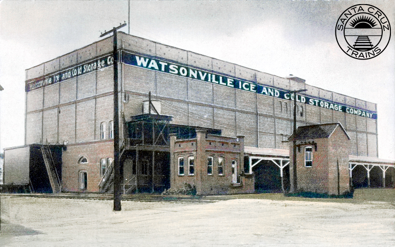 Watsonville Ice and Cold Storage, ca 1910 [UCSC]